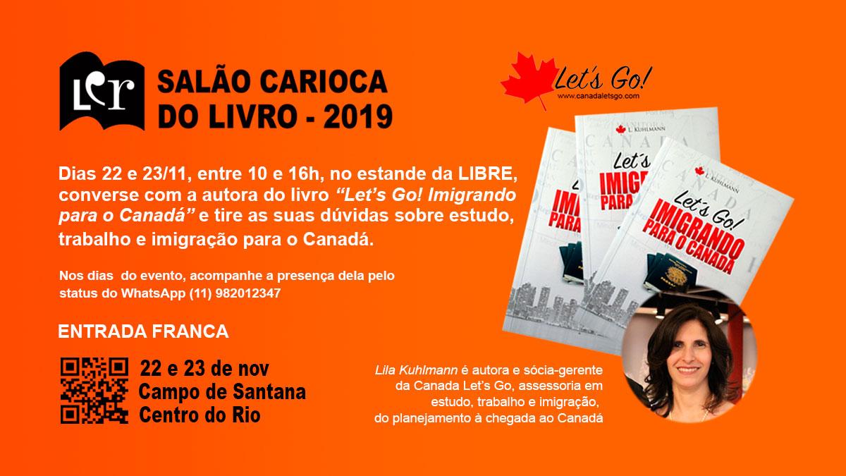 Quem for ao Salão Carioca do Livro nos dias 22 e 23/11 poderá tirar dúvidas sobre estudo, trabalho e imigração para o Canadá. Entrada franca!